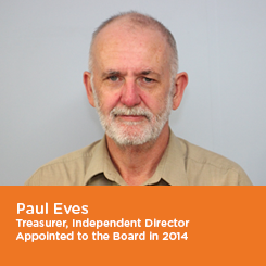Paul Eves Treasurer, Independent Director Appointed to the Board in 2014